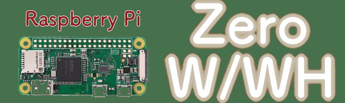 Raspberry Pi Zero w/wh