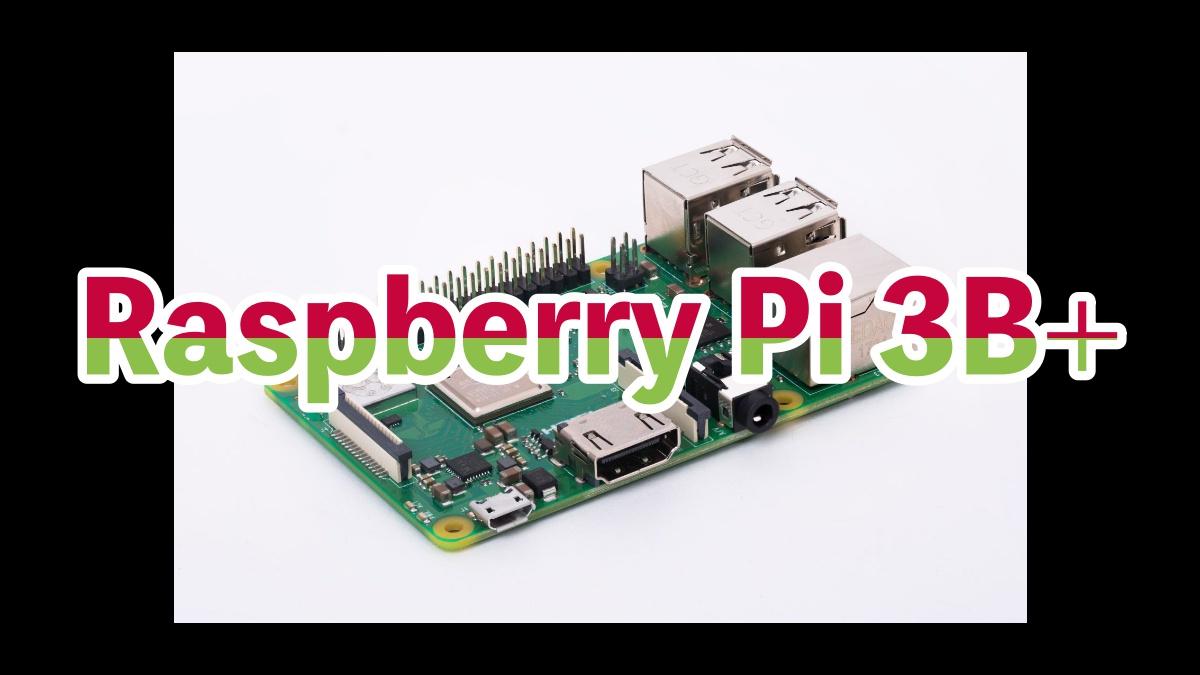 Raspberry Pi 3B+本体